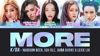 Download K/DA - MORE (Lyrics) ft. Madison Beer, (G)I-DLE, Lexie Liu, Jaira Burns, Seraphine (Color Coded)