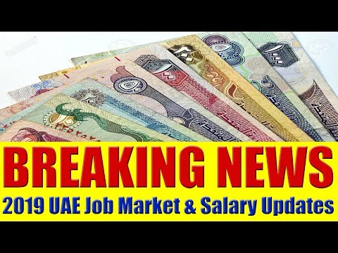 BREAKING NEWS: 2019 UAE JOBS MARKET & SALARY SCALE UPDATES