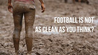 Football is not as clean as you think?