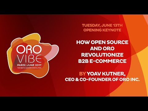 Open Source & Oro Revolutionize Commerce - Yoav Kutner, Oro Inc.