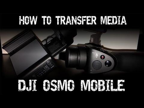 How To Transfer Media From DJI Osmo Mobile To Your iPhone