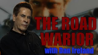 Dan Ireland on THE ROAD WARRIOR