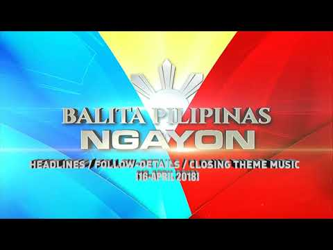 Balita Pilipinas Ngayon Soundtrack: Headlines/Follow-Details/Closing Theme [16- APRIL 2018]
