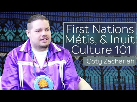 First Nations, Métis, & Inuit Culture 101 | Coty Zachariah