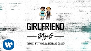Repeat youtube video Kap G - Girlfriend (Remix) ft. Ty Dolla $ign & Quavo [Audio]