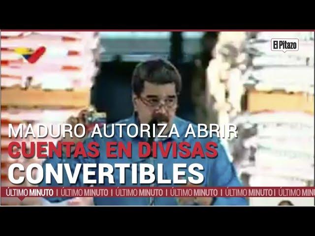 Maduro autoriza abrir cuentas en divisas convertibles