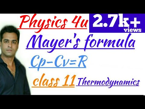 Mayer's formula derivation best explanation  , must watch, class 11,unit  thermodynamics ,Cp-Cv=R Mp3