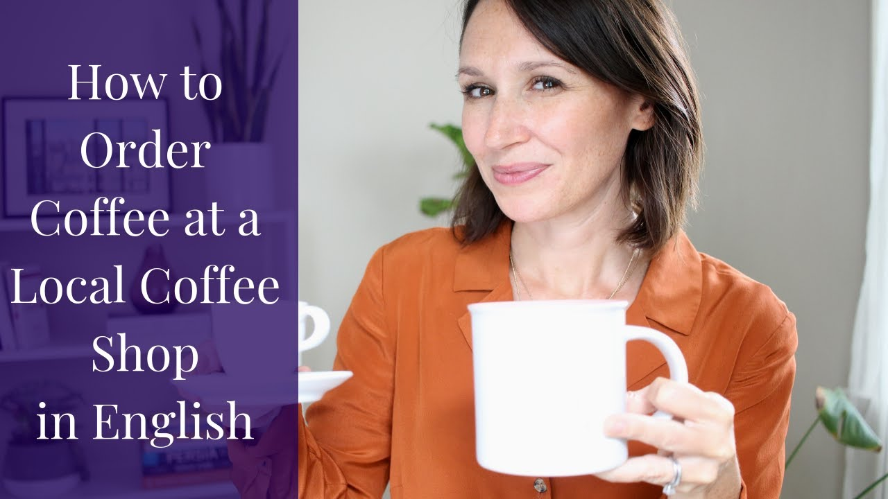 How to Order Coffee in English Like It's No Big Deal