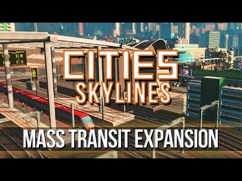 Cities: Skylines - Monorails, Blimps, Cable Cars Expansion!