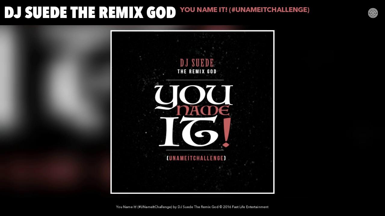 DJ Suede The Remix God – #UNAMEITCHALLENGE (Thanksgiving