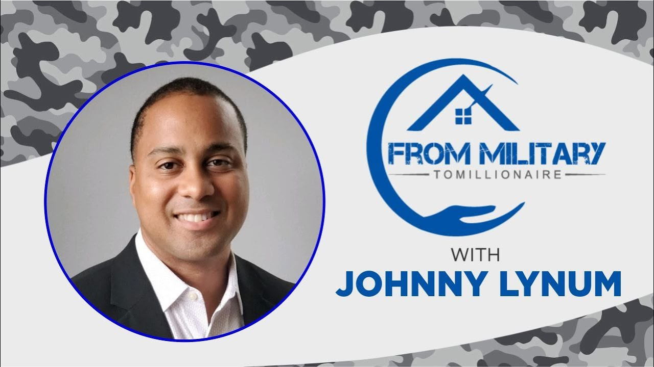 How to build a real estate business while active duty with Johnny Lynum