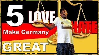 5 things I Love & Hate that Make Germany Great