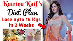 Katrina Kaif's Diet Plan For Weight Loss हिंदी में | How to Lose Weight Fast upto 10kgs | Celeb Diet