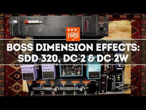 Boss Dimension Effects: SDD-320 Rack, DC-2 & DC-2W – That Pedal Show