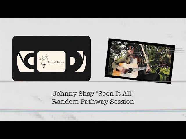 """FOUND TAPES - Johnny Shay """"Seen It All"""""""