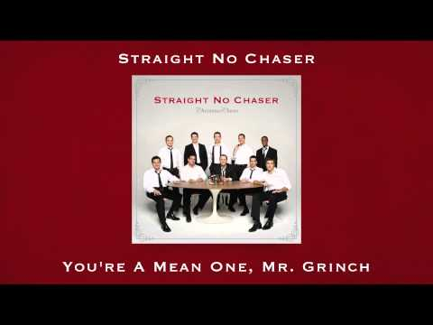Straight No Chaser - You're A Mean One, Mr. Grinch
