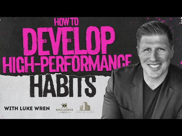 How To Develop High-Performance Habits With Luke Wren