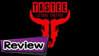 Tastee Lethal Tactics Review