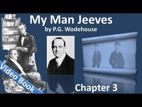 Chapter 03 - My Man Jeeves by P. G. Wodehouse - Jeeves and the Hard-Boiled Egg