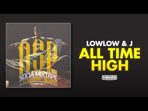 LOWLOW & J -  08 - ALL TIME HIGH