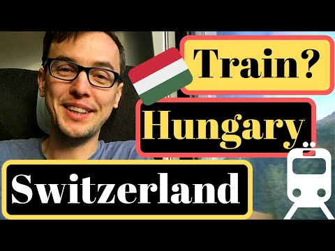 Travelling by Train Between Hungary and Switzerland