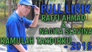 Raffi Ahmad & Nagita Slavina Kamulah takdirku 2015 (Cover Full Lirik)