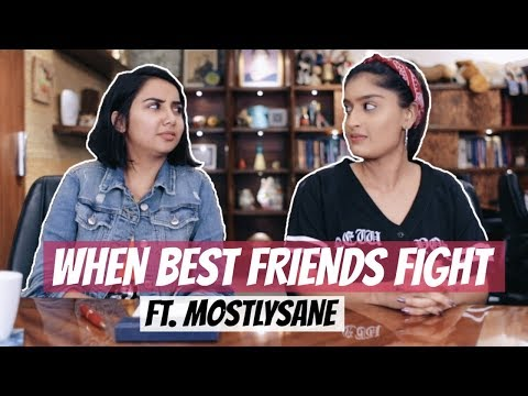 When Best Friends Fight Ft. MostlySane