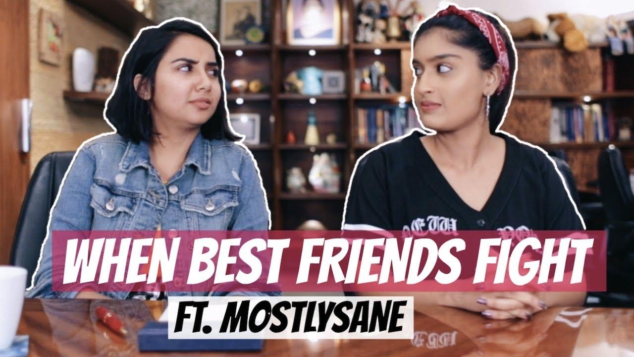 17202cfe1e9 When Best Friends Fight Ft. MostlySane - YouTube