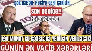 Yekun xəbərlər, 190 manat yenidən veriləcək?!.. 12.01.2020, Xankəndidə nələr oldu?son xəbərlər bugün