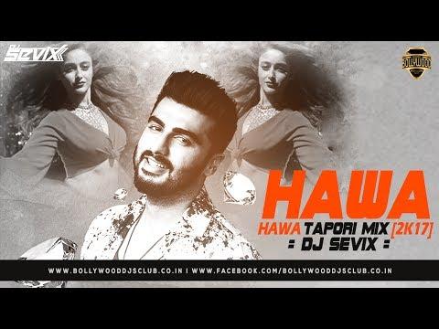 Hawa Hawa – Mubarakan (Tapori Mix) – DJ Sevix | Full Song | Bollywood DJs Club