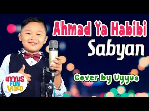 AHMAD YA HABIBI Nissa Sabyan Cover Uyyus - Sholawat Nabi Trending - Lagu Anak Islami (Lirik)
