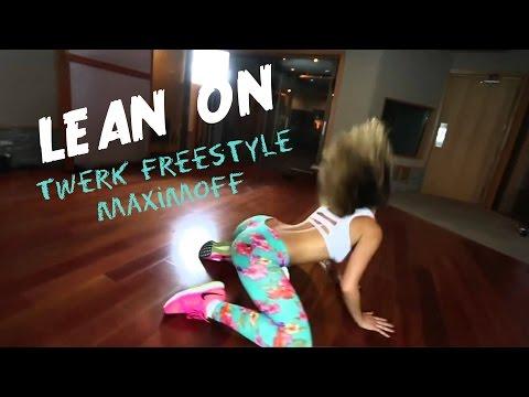 Major Lazer DJ Snake-Lean On (Twerk Freestyle) - Maximoff