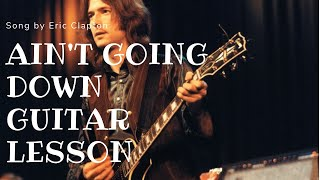 How to play Ain't Goin Down by Eric Clapton (Blues Guitar Lesson) (Rock Guitar Lesson)