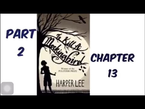 To Kill A Mockingbird By Harper Lee Part 2 Chapter 13 Audiobook Read Aloud