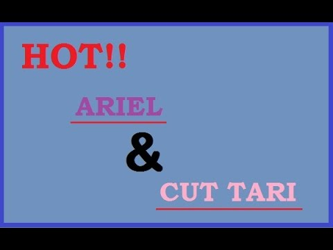 Hot!! Ariel vs Cut Tari