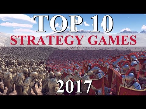 Top 10 Best STRATEGY Games Of 2017