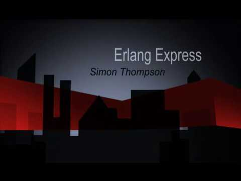 Sequential Erlang II by Simon Thompson | 4/13 of Erlang Express Course