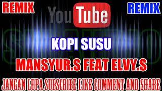 Download Karaoke Remix KN7000 Tanpa Vokal | Kopi Susu - Mansyur S Feat Elvy Sukaesih HD