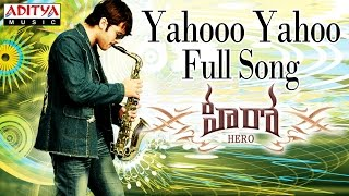 Yahooo Yahoo Full Song II Hero Movie II Nithin, Bhavana