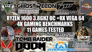 Ryzen 1600 + RX Vega 64 - 4k Gaming Benchmarks - 11 Games Tested