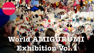 World Amigurumi Exhibit At Resobox | Opening Bash