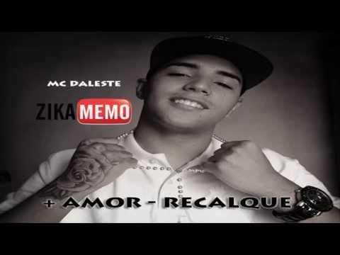 MC DALESTE - Mais amor, Menos recalque