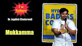 F for Failure: Mistakes from my life : Mukkamma - Dr. Jagdish Chaturvedi stand up comedy