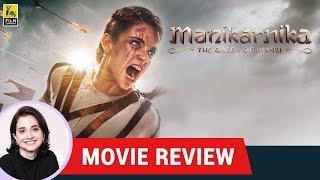 Anupama Chopra's Movie Review of Manikarnika: The Queen of Jhansi | Kangana Ranaut