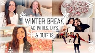 Winter Break: Activities, DIYs, & Outfits!