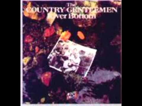 River Bottom [1981] - The Country Gentlemen