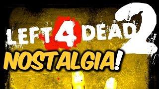 LEFT 4 DEAD 2 - Gameplay - Mais NOSTALGIA!! *---*