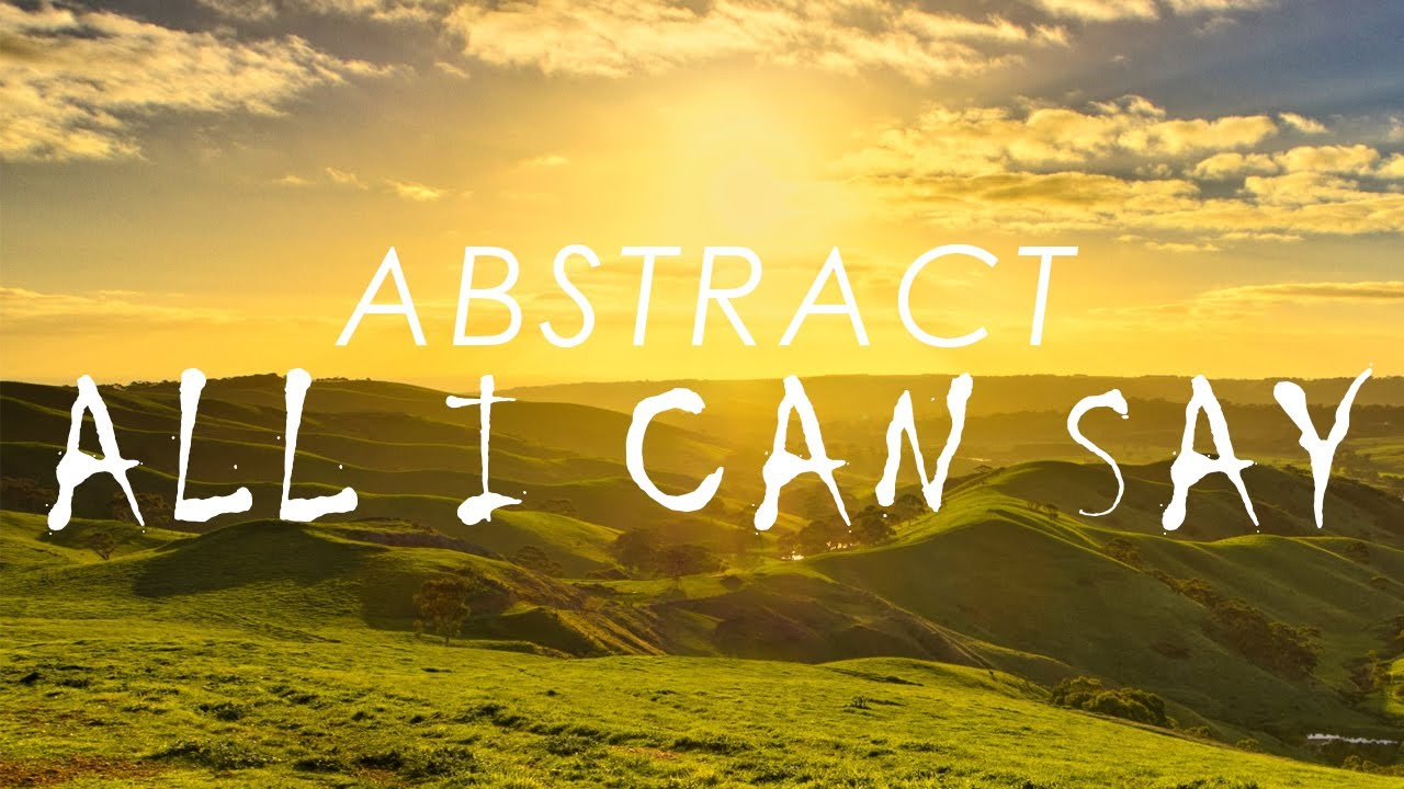Abstract - All I Can Say