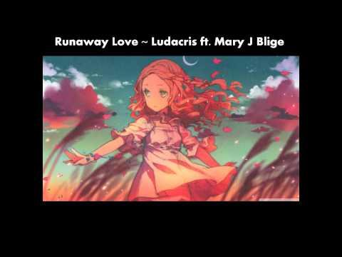 Nightcore-Runaway Love-Mary J. Blige ft. Ludacris