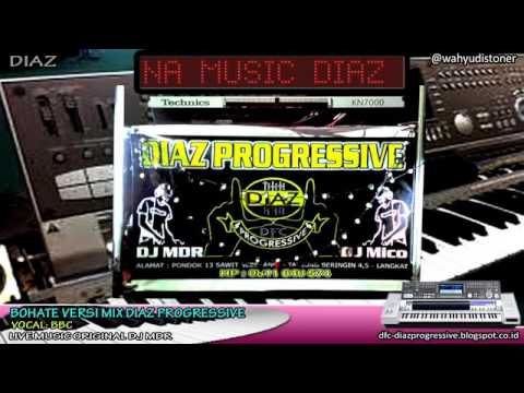 DJ BOHATE BREAKMIX COVER BY KEYBOARD DIAZ PROGRESSIVE DJ MDR THE VOCAL GGS 2017